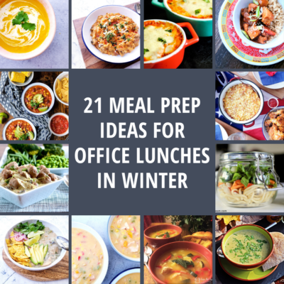 21 Meal Prep Ideas for Office Lunches – Winter