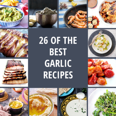 26 of the Best Garlic Recipes