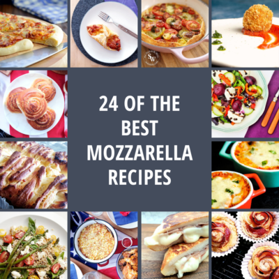 24 of the Best Mozzarella Recipes